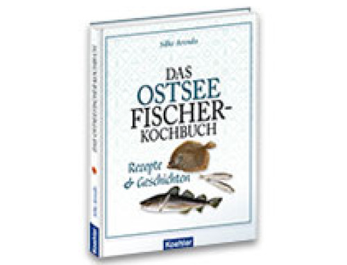 Das Ostsee Fischer-Kochbuch