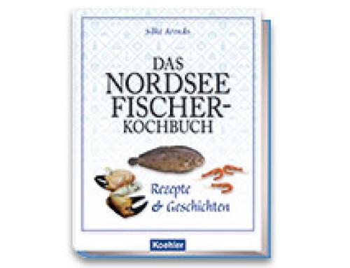 Das Nordsee Fischer-Kochbuch